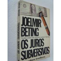 Livro Os Juros Subversivos - Joelmir Beting