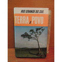 Livro Rio Grande Do Sul Terra E Povo Érico Veríssimo Outros