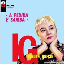 Cd - Isaura Garcia Com Walter Wanderley A Pedida É Samba