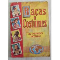 Álbum Raças E Costumes Do Mundo Inteiro Incompleto (37976)