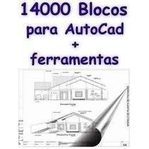 14000 Blocos Para Autocad + Ferramentas