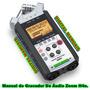 Manual Em Português Do Gravador De Áudio Zoom H4n Completo.
