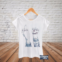 Camiseta Feminina Babylook Fuck You Frases Engraçadas Barata