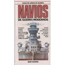 Navios De Guerra Modernos - Cruzados, Fragatas, Corvetas