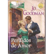 Perdidos De Amor - Jo Goodman Clássicos Históricos
