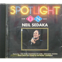 Neil Sedaka Cd Spotlight On Neil Sedaka