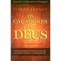 Os Caçadores De Deus Livro - Tommy Tenney