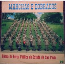 Lp: Marchas E Dobrados Banda Da Força Pública Do Estado De Ã