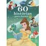 Livro Infantil 60 Histórias Para Dormir Disney - Vol.2