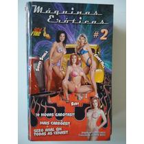 Filmes Pornôs Anos 80,90 E 2000 Em Vhs ` Máquinas Eróticas 2