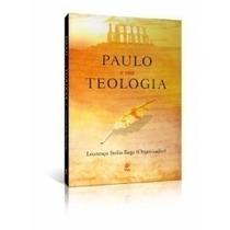 Paulo E Sua Teologia Livro Ed. Vida