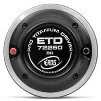 Corneta Driver Eros Titanium Etd-72250 125w Rms 8 Ohms
