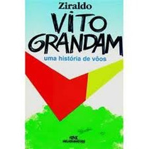 Vito Grandam Uma História De Vôos - Ziraldo- Frete Grátis