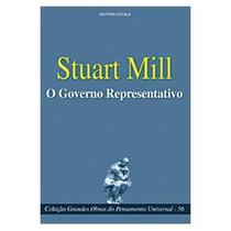 O Governo Representativo - Stuart Mill - Livro De Filosofia