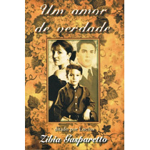 Livro Um Amor De Verdade - Zibia Gasparetto (lucius)