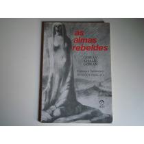 Livro - As Almas Rebeldes - Gibran Khalil Gibran