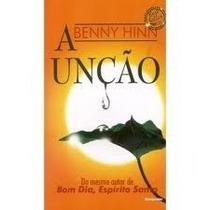 A Unção - Livro Benny Hinn