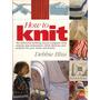 How To Knit Livro Em Inglês ( Como Fazer Tricô)