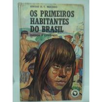 Os Primeiros Habitantes Do Brasil Índios Sérgio D. T. Macedo