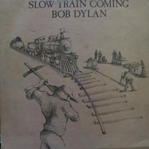 Lp Bob Dylan - Slow Train Coming - Vinil Raro