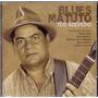 Cd Téo Azevedo - Blues Matuto - Novo***