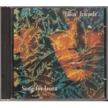 Cd Elio Crosara - Elio´s Friends Song For Laura	( Frete Grat