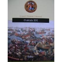 Livro Grande História Universal -o Seculo Xvi