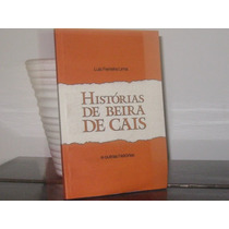 Histórias De Beira De Cais Luiz Ferreira Lima