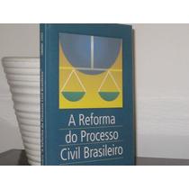 Reforma Processo Civil Brasileiro