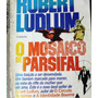 O Mosaico De Parsifal - Robert Ludlum *