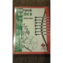 Livro Sarava Oxoce Novo Lacrado N.a.molina Editora Espiritu