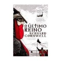 O Último Reino - Crônicas Saxônicas Vol.1 - Bernard Cornwell