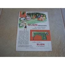 Propaganda Antiga Maquinas De Costura Elgin 1961 Singer 2