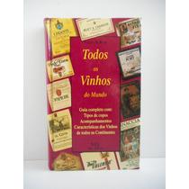 Livro Todos Os Vinhos Do Mundo Tullio De Rosa