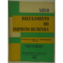 Nôvo Regulamento Do Impôsto De Renda - 1965