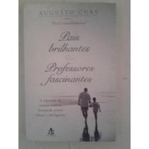 Livro Pais Brilhantes Professores Fascinante - Augusto Cury