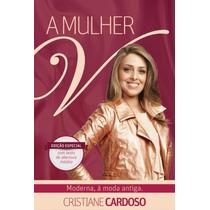Livro A Mulher V, Moderno A Moda Antiga / Cristiane Cardoso.