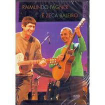 Dvd Raimundo Fagner & Zeca Baleiro - O Show - Raro Novo***
