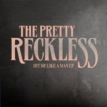 The Pretty Reckless - Hit Me Like A Man Lacrado Importado