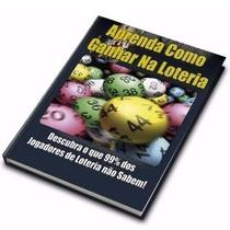 Livro Ebook - Como Ganhar Na Loteria + 2 Brindes