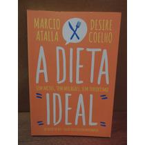 Livro A Dieta Ideal Marcio Atalla Desire Coelho