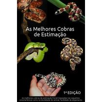 Ebook: As Melhores Cobras De Extimação 1ª Edição
