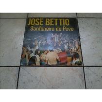 Lp Jose Bettio - Sanfoneiro Do Povo 1973.