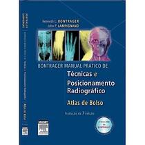 Bontrager Técnicas Posicionamento Radiográfico & Atlas Bolso