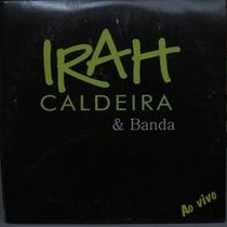 Cd Irah Caldeira & Banda Ao Vivo 36 Musicas