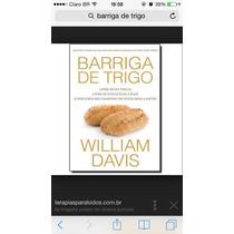 Barriga De Trigo - Livre-se Dos Quilos A Mais!!!