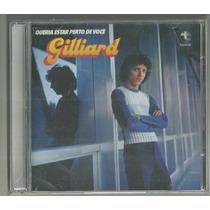 Cd-gilliard-queria Estar Perto-ed.2012-discobertas-lacrado.