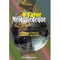 Fator Melquisedeque- Livro 3ª Ed.revisada Frete Grátis