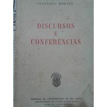 Discursos E Conferências Francisco Morato (raro)