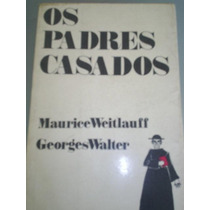 Os Padres Casados ¿ Maurice Weitlauff E Georges Walter